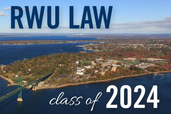 Arial picture of campus with RWU Law Class of 2024 text